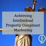 Intellectual Property Compliant Marketing