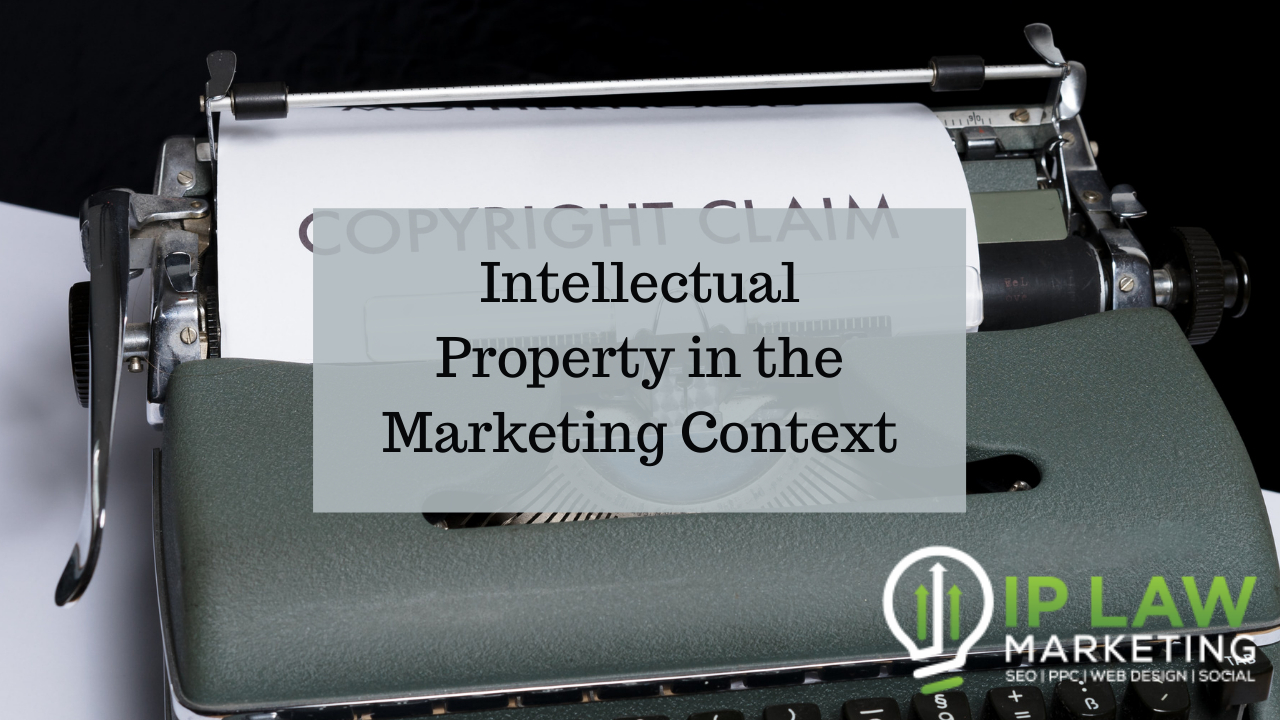 Intellectual Property in the Marketing Context